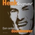 HENK ANGENENT. EEN ONBEGREPEN DOORDOUWER.