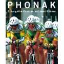 PHONAK. GRüN-GELBE PASSION AUF ZWEI RÄDERN. (Met DVD)