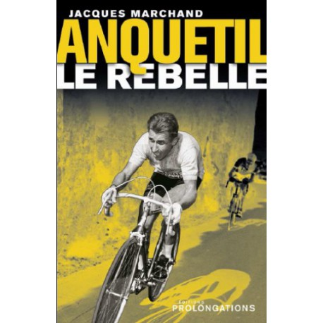 Anquetil, Le Rebelle