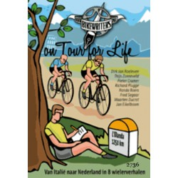 BIKEWRITERS ON TOUR FOR LIFE. VAN ITALIE NAAR NEDERLAND IN 8 WIELERVERHALEN.
