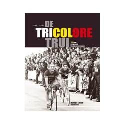 De Tricolore Trui. 125 jaar Belgische kampioenschappen. MOMENTEEL NIET BESCHIKBAAR. ZOEKOPDRACHT KAN GEGEVEN WORDEN.