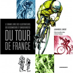 GRAND LIVRES ILLUSTRATEUR, DESSINATEURS, CARICATURISTES DU TOUR DE FRANCE. !!!! UITVERKOCHT.