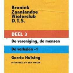 KRONIEK ZAANLANDSE WIELERCLUB DTS. DEEL III. DE VERENIGING, DE MENSEN, DE VERHALEN.