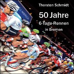 50 JAHRE 6-TAGE-RENNEN IN BREMEN. Tijdelijk uitverkocht, vraag naar levermogelijkheden.