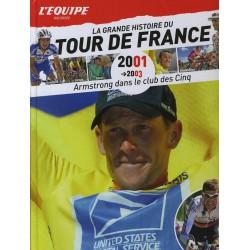 LA GRANDE HISTOIRE DU TOUR DE FRANCE. DEEL 34 2001/2003.