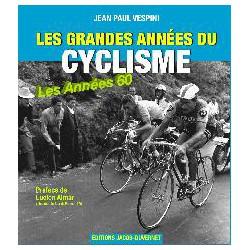 LES GRANDES ANNEES DU CYCLISME. LES ANNEES 60.
