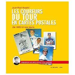 LES COUREURS DU TOUR EN CARTES POSTALES. DE 1903 A NOS JOURS.