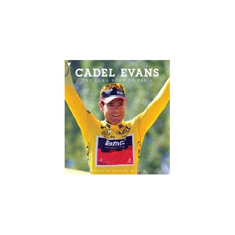 CADEL EVANS THE LONG ROAD TO PARIS.