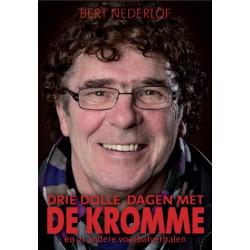 DRIE DOLLE DAGEN MET DE KROMME EN 21 ANDERE VOETBALVERHALEN.