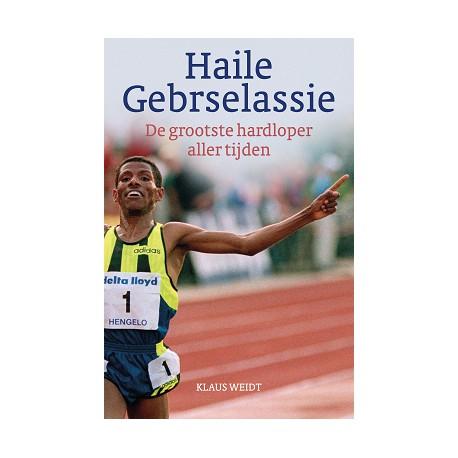 HAILE GEBRSELASSIE. DE GROOTSTE HARDLOPER ALLER TIJDEN.