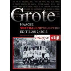 GROTE HAAGSE VOETBALENCYCLOPEDIE EDITIE 2012/2013.