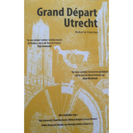 GRAND DEPART UTRECHT.