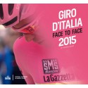 GIRO D' ITALIA. FACE TO FACE 2015. OFFICIAL YEARBOOK OF GIRO D' ITALIA.
