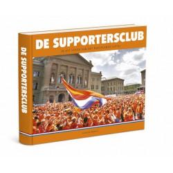 DE SUPPORTERSCLUB - IN HET SPOOR VAN HET NEDERLANDS ELFTAL.