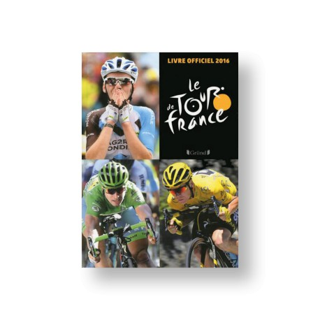 TOUR DE FRANCE - LE LIVRE OFFICIELLE 2016.