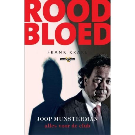 ROOD BLOED. JOOP MUNSTERMAN ALLES VOOR DE CLUB.