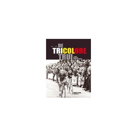 De Tricolore Trui. 125 jaar Belgische kampioenschappen.