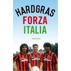 HARD GRAS FORZA ITALIA.