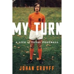 JOHAN CRUYFF. MY TURN. A LIFE OF TOTAL FOOTBALL.