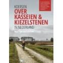 KOERSEN OVER KASSEIEN & KIEZELSTENEN IN NEDERLAND. Verschijnt 14 februari
