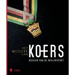 HET MOOISTE VAN DE KOERS. MUSEUM VAN DE WIELERSPORT.