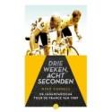 DRIE WEKEN, ACHT SECONDEN. DE LEGENDARISCHE TOUR DE FRANCE VAN 1989