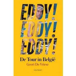 EDDY !  EDDY !  EDDY ! DE TOUR IN BELGIE.