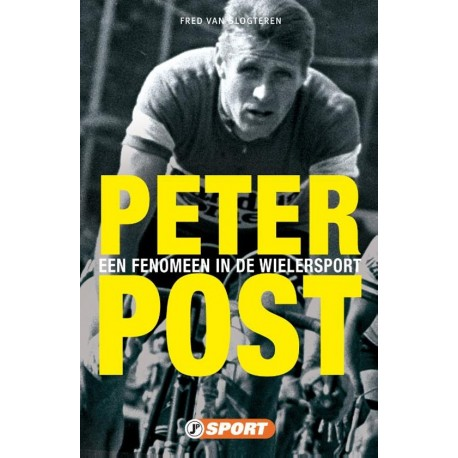 PETER POST. EEN FENOMEEN IN DE WIELERSPORT.