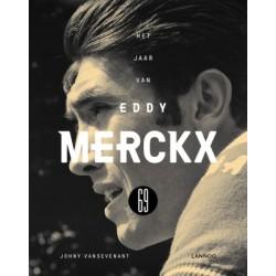 1969. HET JAAR VAN EDDY MERCKX. Het wonderjaar van een fijne jonge Kannibaal Verschijnt 28 mei.