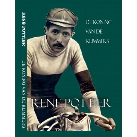 RENE POTTIER. DE KONING VAN DE KLIMMERS.