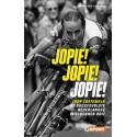 JOPIE! JOPIE! JOPIE!   JOOP ZOETEMELK, DE SUCCESVOLSTE NEDERLANDSE WIELRENNER OOIT.