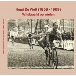 HENRI DE WOLF. WILSKRACHT OP WIELEN.