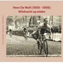HENRI DE WOLF (1959-1969).  WILSKRACHT OP WIELEN.
