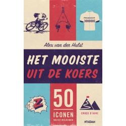 HET MOOISTE UIT DE KOERS. 50 ICONEN VAN DE WIELERSPORT.