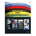 DIE GESCHICHTE DER RAD WELTMEISTERSCHAFT 1927-2007. !!! UITVERKOCHT