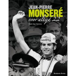 JEAN PIERRE MONSERE. VOOR ALTIJD 22. !!!! UITVERKOCHT