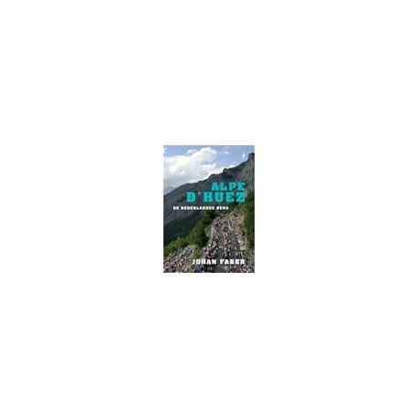 Alpe d'Huez. De Nederlandse berg.