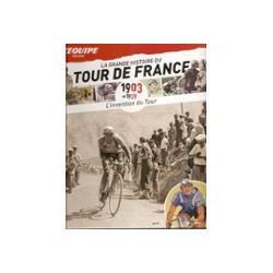 LA GRANDE HISTOIRE DU TOUR DE FRANCE. DEEL 1 1903-1939.