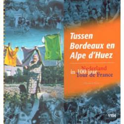 TUSSEN BORDEAUX EN ALPE D'HUEZ. Nederland in 100 jaar Tour de France.