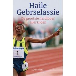 HAILE GEBRSELASSIE. DE GROOTSTE HARDLOPER ALLER TIJDEN.  !!! UITVERKOCHT