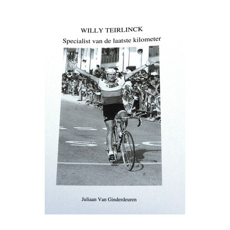 WILLY TEIRLINCK. SPECIALIST VAN DE LAATSTE KILOMETER.