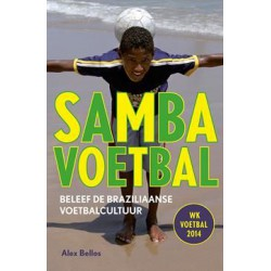 SAMBAVOETBAL ! BELEEF DE BRAZILIAANSE VOETBALCULTUUR !