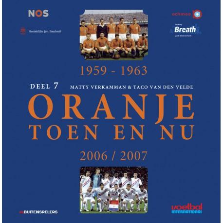 Oranje Toen en nu. DEEL 7.