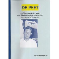 DE PEET. ... HIJ IMPONEERDE ALS RENNER, MAAR MEER NOG ALS MENS.