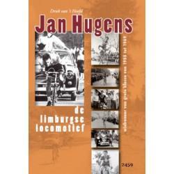 JAN HUGENS. DE LIMBURGSE LOCOMOTIEF. WIELRENNER VAN 1955-1969. !!! Uitverkocht