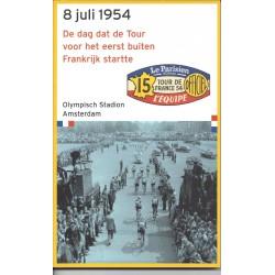 8 JULI 1954. DE DAG DAT DE TOUR VOOR HET EERST BUITEN FRANKRIJK STARTTE. OLYMPISCH STADION AMSTERDAM.
