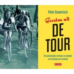 GROETEN UIT DE TOUR. 50 opmerkelijke verhalen en beelden uit de Ronde van Frankrijk