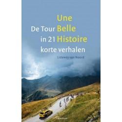 DE TOUR IN 21 KORTE VERHALEN. UNE BELLE HISTOIRE.