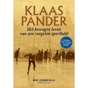 KLAAS PANDER HET BEWOGEN LEVEN VAN EEN VERGETEN SPORTHELD TUSSEN PIM MULIER sportheld EN JAAP EDEN.