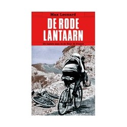 DE RODE LANTAARN. DE LAATSTE MAN IN DE TOUR DE FRANCE.